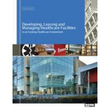 Developing, Leasing and Managing Healthcare Facilities in an Evolving Healthcare Environment