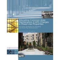 Allocating Common Area Maintenance (CAM) Charges in Mixed-Use Properties and Other Strategies for Managing Live-Work-Play Developments
