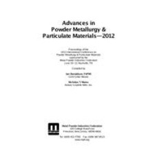 Advances in Powder Metallurgy & Particulate Materials-2012