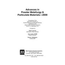 Advances in Powder Metallurgy & Particulate Materials-2008