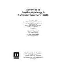 Advances in Powder Metallurgy & Particulate Materials-2004