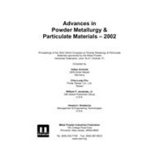 Advances in Powder Metallurgy & Particulate Materials-2002