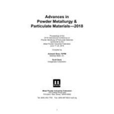 Advances in Powder Metallurgy & Particulate Materials 2018